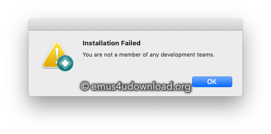 installation failed. you are not a member of any development teams app download